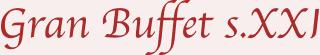 Gran Buffet s.XXI
